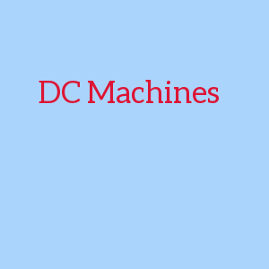 DC Machines Construction and Working
