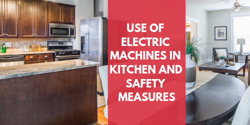 Use-of-Electric-Machines-in-Kitchen-and-Safety-Measure