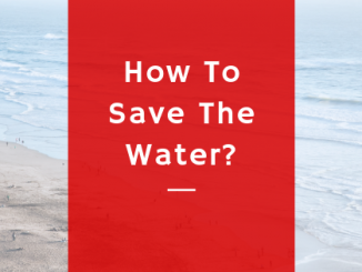 How To Save The Water