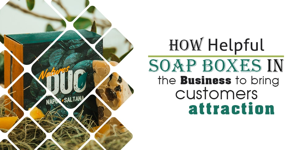 How Helpful Soapboxes in the business to bring customers