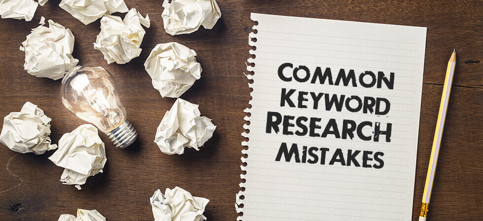 Five Common Keyword Research Mistakes that You Must Avoid