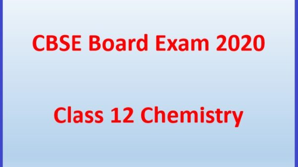 Preparation Tips for Chemistry Exams CBSE 12th Board Exams 2021