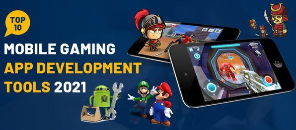 Top 10 Mobile Gaming App Development Tools 2021