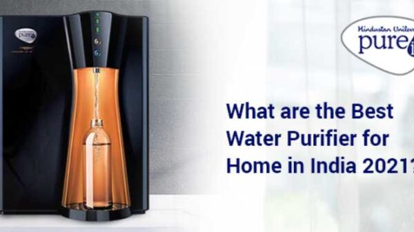 What are the Best Water Purifiers for Home in India 2021
