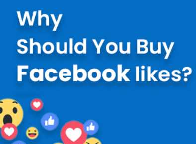 Why and when should you buy Facebook likes