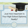 The Importance of a High School Diploma